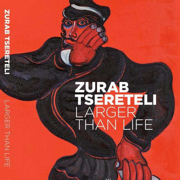 Zurab Tsereteli. Larger Than Life. Catalogue of the exhibition at Saatchi Gallery, London. Prato: Gli Ori Editore, 2019